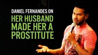 Her Husband Made her a Prostitute - Daniel Fernandes Standup Comedy