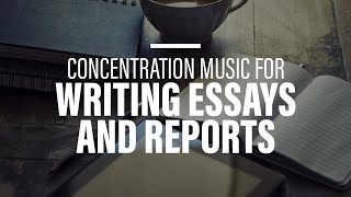 Concentration music for writing essays and reports I concentration music for working fast