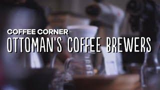 Coffee Corner - Ottoman's Coffee Brewers