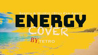 Skepta & WizKid 'Energy (Stay Far Away)' Cover By  TETRO
