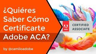 Certificaciones de Adobe ACE, ACI y ACA. Como obtener la certificación ACA