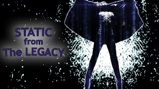 """Static"" from 'The Legacy'"