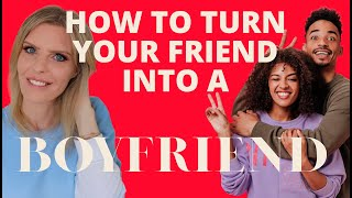 How To Make Your Guy Best Friend Fall In Love With You | How To Turn Your Friend Into A Boyfriend