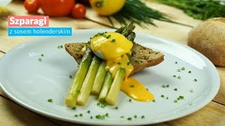 Szparagi z jajkiem w koszulce i sosem holenderskim