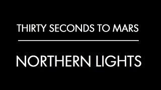 Northern Lights - Thirty Seconds to Mars (Subtitulado al Español)