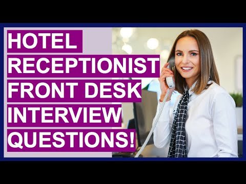 HOTEL RECEPTIONIST / FRONT DESK AGENT Interview Questions and Answers Tutorial!