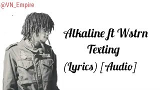 Wstrn Ft Alkaline   Texting   (Lyrics)   (Audio)   July 2017