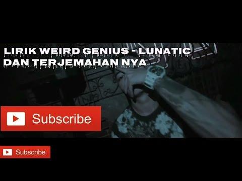 Weird Genius ft (Letty) - Lunatic Lirik dan terjemahan nya