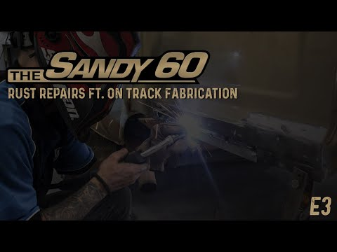 The Sandy 60   Rust Repairs ft. On Track Fabrication (60 Series Build)