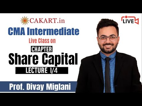 "Watch Excellent ""Share Capital"" Lecture by Divay Miglani"