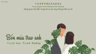 「Vietsub + Pinyin」Bốn mùa trao anh「四季予你」- Trình Hưởng 程响 | Nhạc hot Tiktok