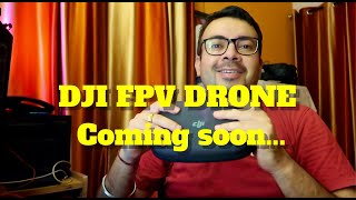 DJI FPV drone- Ready to fly- coming soon