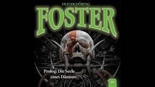 Foster 01   Prolog: Die Seele Eines Dämons (Komplettes Hörspiel)