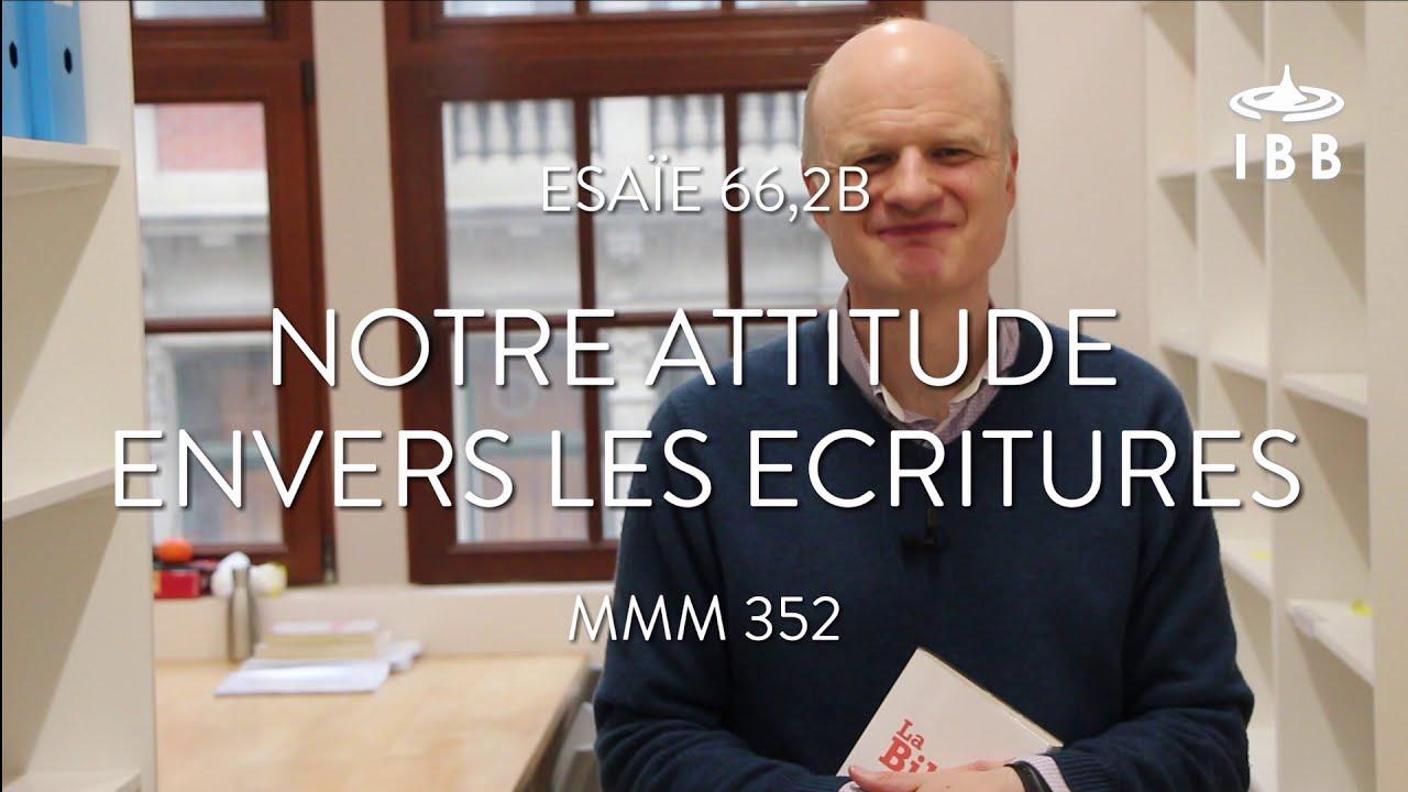 Notre attitude envers les Ecritures (Esaïe 66,2b)