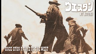 Once Upon a Time in the West -covered by RYUKI