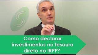 Como declarar investimentos no tesouro direto no IRPF?