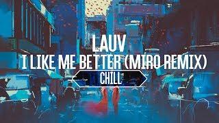 """Video thumbnail of """"Lauv - I Like Me Better (Miro Remix) [LYRICS]"""""""