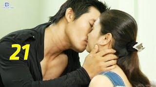 Thủ Đoạn Chiếm Lấy Tình Yêu - Tập 21   Phim Tình Cảm Việt Nam Mới Hay Nhất