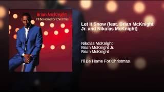 Let It Snow (feat. Brian McKnight Jr. and Nikolas McKnight)