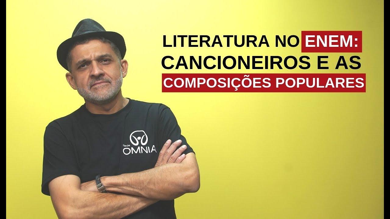 Literatura no Enem: Cancioneiros e as Composições Populares