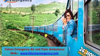 Get 100% Secure Transportation Services – Falcon Train Ambulance in Delhi