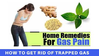 home remedy for gas pain | How to get rid of trapped gas