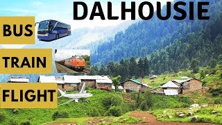 DALHOUSIE TRAVEL GUIDE   BUS, TRAIN & FLIGHT TO DALHOUSIE   TRAVEL TRICKS