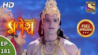 Vighnaharta Ganesh - Ep 181 - Full Episode - 3rd May, 2018