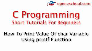 C Programming Basics - How To Print Value Of char Variable Using printf Function