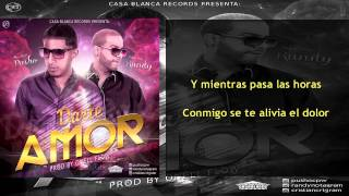 Darte Amor - Randy Ft Pusho (Con Letras).
