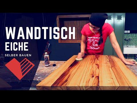 Wandtisch selber bauen - DARUM solltest du Eiche nehmen