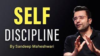 Self Discipline - By Sandeep Maheshwari | Hindi