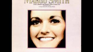 Margo Smith-It Only Hurts For A Little While