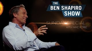 Mike Rowe | The Ben Shapiro Show Sunday Special Ep. 12