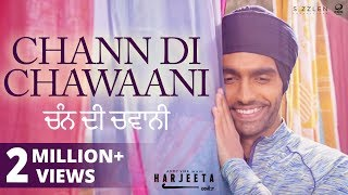 Chann Di Chawaani - Ammy Virk, Mannat Noor | HARJEETA | New Songs 2019 | Lokdhun