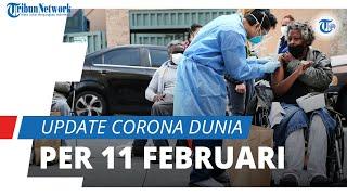 Update Corona Dunia 11 Februari 2021: Total Infeksi 107,8 Juta, Indonesia Masih Posisi 19 Terbanyak