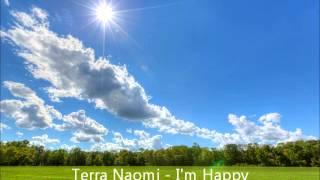 Terra Naomi - I'm Happy