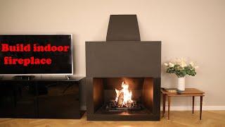 Build indoor fireplace