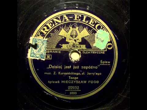 Mieczyslaw Fogg - Za pozno (Tango), 1932