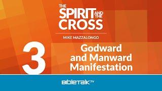 Godward and Manward Manifestation