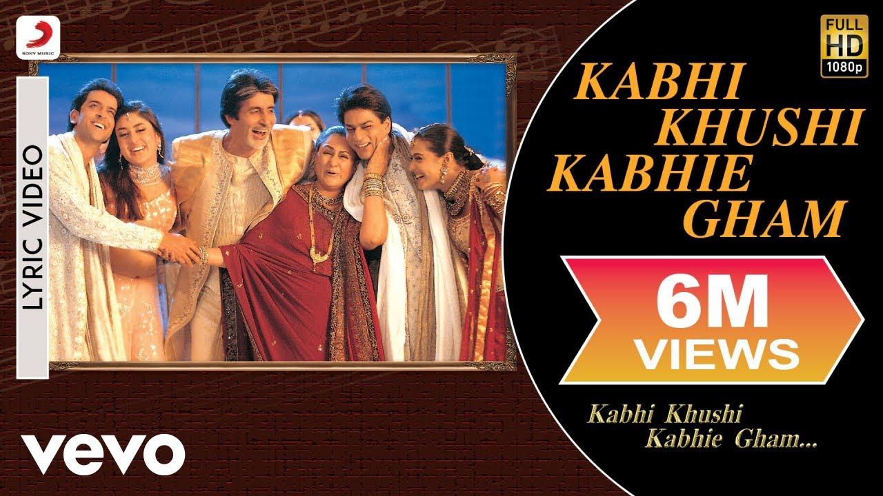 Kabhi Khushi Kabhie Gham (Title) Lyrics - Kabhi Khushi Kabhie Gham... (2001)