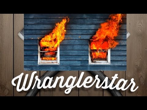 House On Fire | Wranglerstar