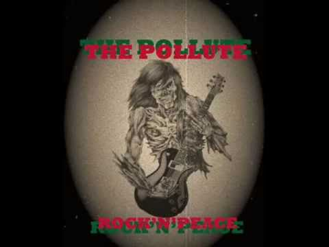 The Pollute-Rock'n'Peace