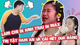 Lam Chi bị anh trai Bi Max trị tật ham ăn và cái kết quá đắng