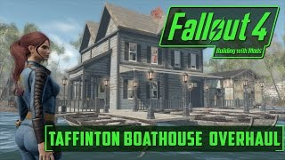 Building with Mods - Taffington Boat House Overhaul! - Fallout 4