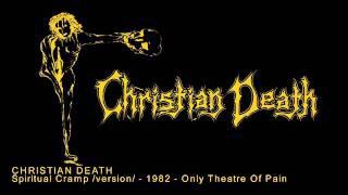 CHRISTIAN DEATH - Spiritual Cramp / version /