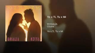 ROSALÍA, Ozuna - Yo x Ti, Tu x Mi (Audio)