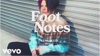 YUNGBLUD - The Making of Weird! | Vevo Footnotes