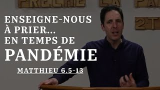 ENSEIGNE-NOUS À PRIER EN TEMPS DE PANDEMIES
