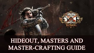 Path Of Exile: Hideout, Masters And Master-Crafting Guide 2019